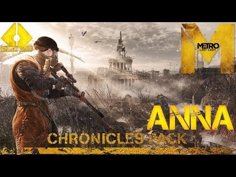 Прохождение Metro: Last Light DLC: Chronicles Pack (HD 1080p) - Хроники: Анна