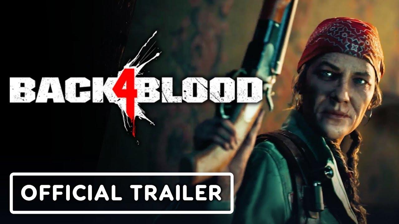 Свежий трейлер Back 4 Blood знакомит с завязкой игры и персонажами