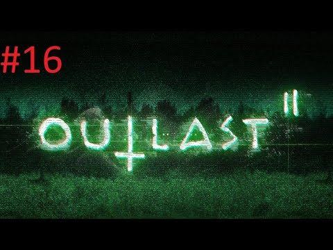 Прохождение Outlast 2 2017 #16  финал