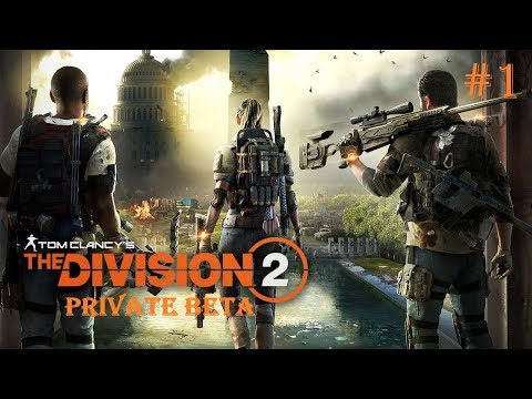 НАЧАЛО ► Tom Clancy's The Division 2  ► PRIVATE BETA #1