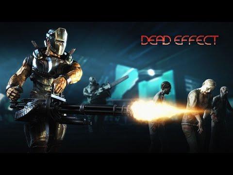 Dead Effect- 1[Мясное начало и добрая ностальгия]