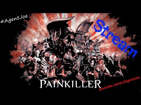 Painkiller — Stream 2 #AgentJoe